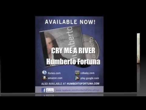 CRY ME A RIVER by Humberto Fortuna - Unexpected Album