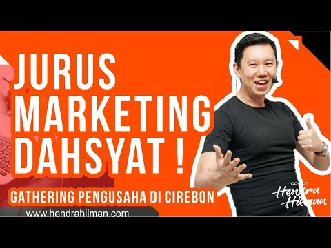 Coach Hendra Hilman - Jurus Marketing Dahsyat ! Gathering Pengusaha di Cirebon