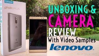 Lenovo Phab 2 Plus UnboXing & Full Camera Review! (Champagne Gold)