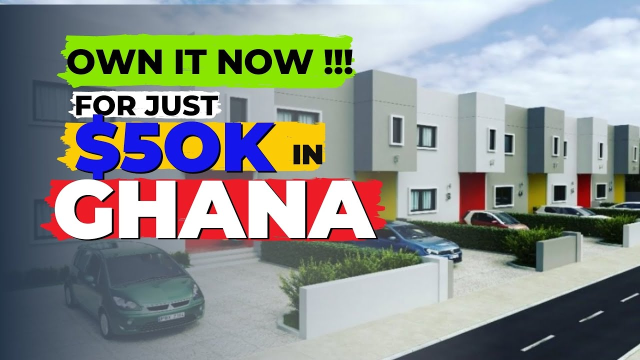 Own a HOME in GHANA for just **$50k** real estate