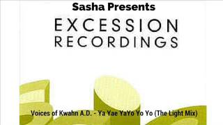 Download Voices of Kwahn A.D. - Ya Yae YaYo Yo Yo (The Light Mix) - Sasha Presents Excession Recordings MP3 song and Music Video