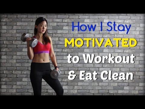 How I Stay MOTIVATED to Workout & Eat Clean   Joanna Soh