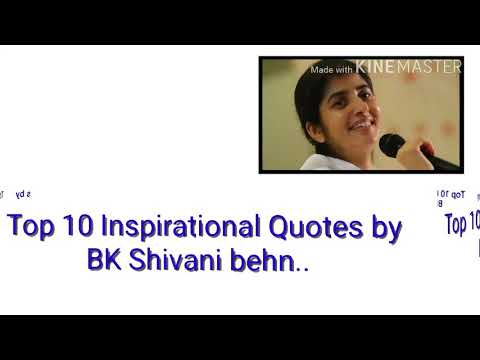 Top 10 Inspirational Quotes / Thoughts  By BK. Shivani Behn