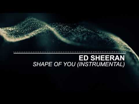 Ed Sheeran - Shape Of You - Instrumental (Official)