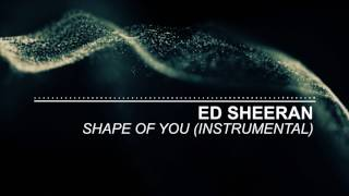 Ed Sheeran - Shape of You - Instrumental (Official) Video