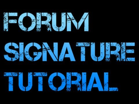 How to - Upload a signature for Forums