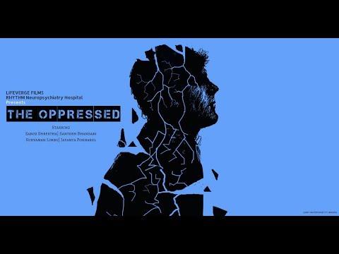 The Oppressed: Nepali Short Movie (डिप्रेसन सम्बन्धि कथा)