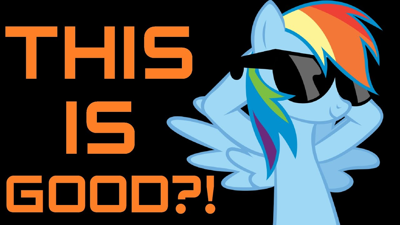 WHY IS THIS GOOD?! My Little Pony: Friendship Is Magic Is