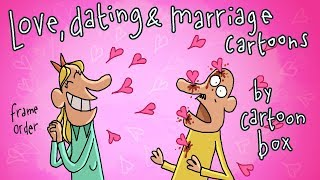 Love Dating & Marriage Cartoons | the BEST of Cartoon Box  | by FRAME ORDER