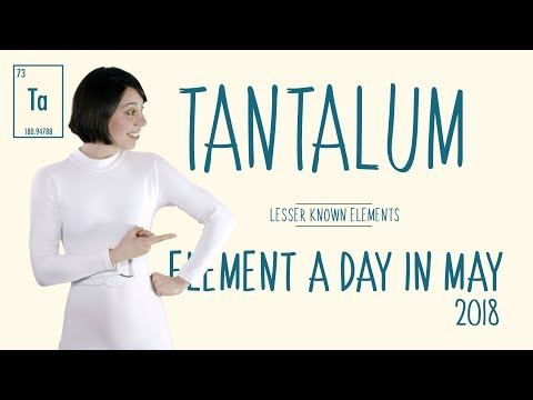 May 15th - Tantalum - Lesser Known Elements #ElementADayInMay