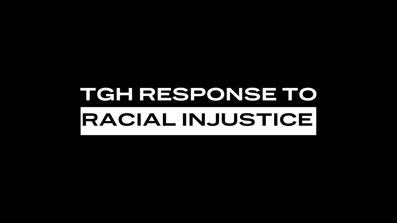 TGH Response to Racial Injustice