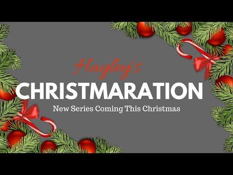Hayleys Christmaration Series - Trailer