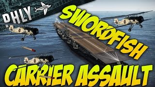 War Thunder- SwordFISH Carrier Assualt WITH BARON! War Thunder Gameplay