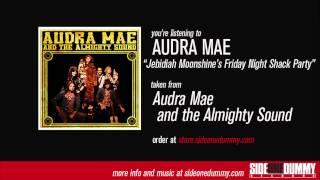 Audra Mae - Jebidiah Moonshine's Friday Night Shack Party