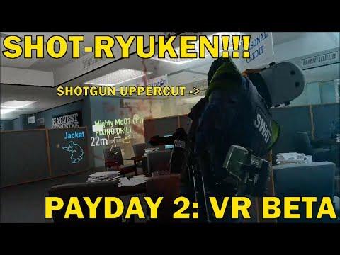SHOT-RYUKEN - Payday 2 VR Beta - Oculus Rift + Touch