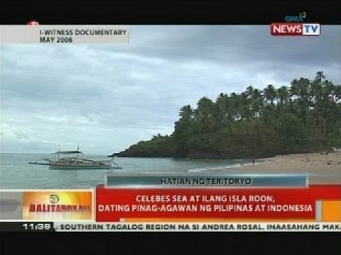 BT: Celebes Sea at ilang isla roon, dating pinag-agawan ng Pilipinas at Indonesia