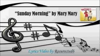 Mary Mary - Sunday Morning - (Lyrics Video)
