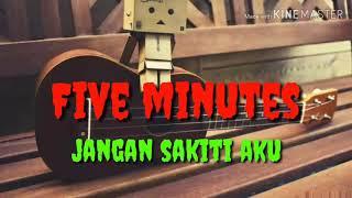 Download lagu Five minutes-jangan sakiti aku