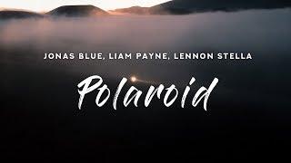 Jonas Blue & Lennon Stella - Polaroid (Lyrics) feat. Liam Payne