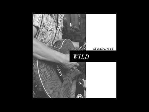 Moustafa Taco - Wild (Audio) Your Videos on VIRAL CHOP VIDEOS