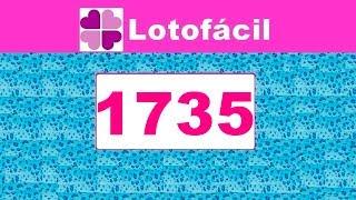 Lotofacil 1735 - Resultado da Lotofacil dia (09/11/2018)