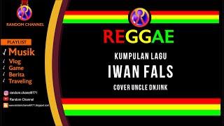 Kumpulan Lagu Iwan Fals Versi Reggae Cover Uncle Djink