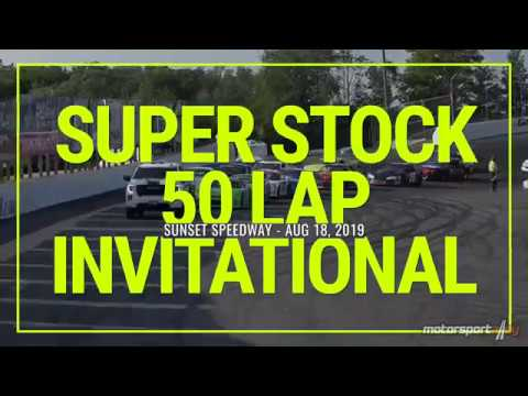 Super Stock 50 Lap Invitational - Sunset Speedway - Aug 18, 2019