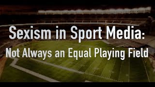 Video Sexism In Sport Media: Not Always an Equal Playing Field download MP3, 3GP, MP4, WEBM, AVI, FLV Juli 2018