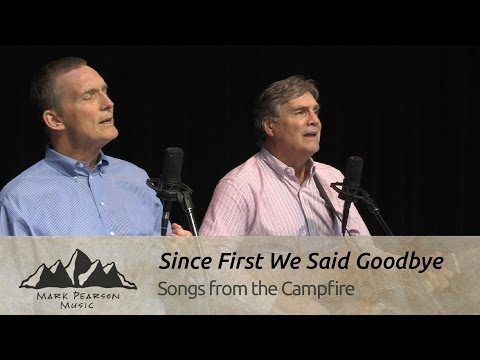 SINCE FIRST WE SAID GOODBYE -Mark Pearson & Mike McCoy Campfire 26