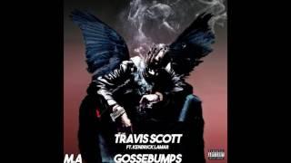 goosebumps ~ travis scott ft. kendrick lamar (*audio*)