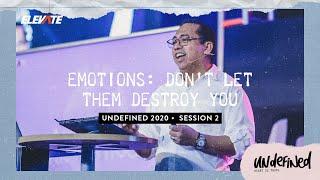 Undefined Conference 2020 | Emotions: Don't Let Them Destroy You - Pastor Bong Saquing