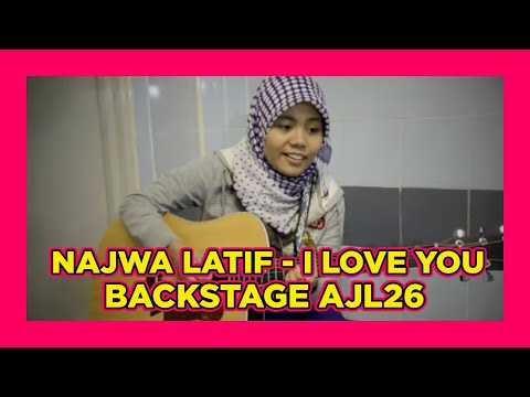 Najwa Latif -  I Love You (back stage AJL 26)