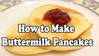 How to Make Buttermilk Pancakes | Perfect Buttermilk Pancakes - from scratch