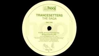 Trancesetters - The Saga (Drax & Gooding Mix) [Hooj Choons 2002]
