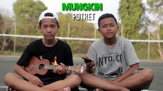 Potret-MUNGKIN COVER KENTRUNG SENAR 4 BY