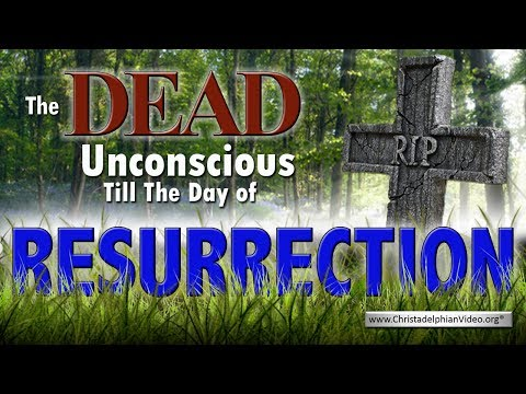 The DEAD UNCONSCIOUS TILL THE DAY OF RESURRECTION