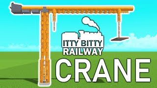 How To Build A Crane In Itty Bitty Railway