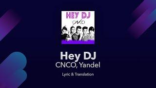 CNCO, Yandel - Hey DJ Lyrics English and Spanish - Translation / Subtitles