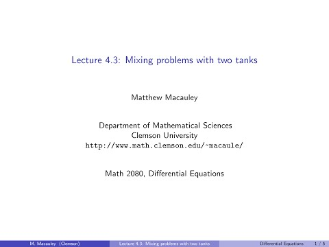 Differential Equations, Lecture 4.3: Mixing problems with two tanks.
