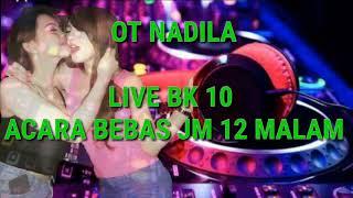 Ot NADILA LIVE SHOW DI BK 10 BEDILAN , ACARA BEBAS KENCENG ABIS