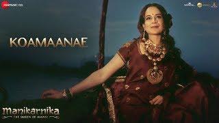 Koamaanae Full | Manikarnika Tamil | Kangana Ranaut | Shankar Ehsaan Loy