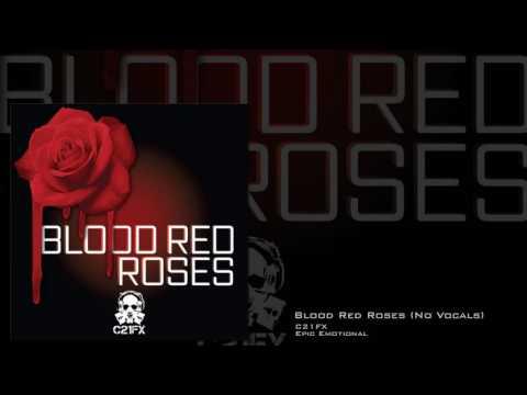 C21 FX - Blood Red Roses (No Vocals)