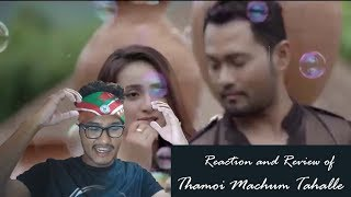 Reaction and Review of Thamoi Machum Tahalle