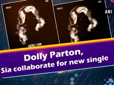 Dolly Parton, Sia collaborate for new single - #Entertainment News