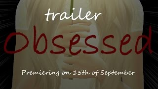 Obsessed trailer -  |Sims 4 Voice Over Film | Fall SIFF 2015