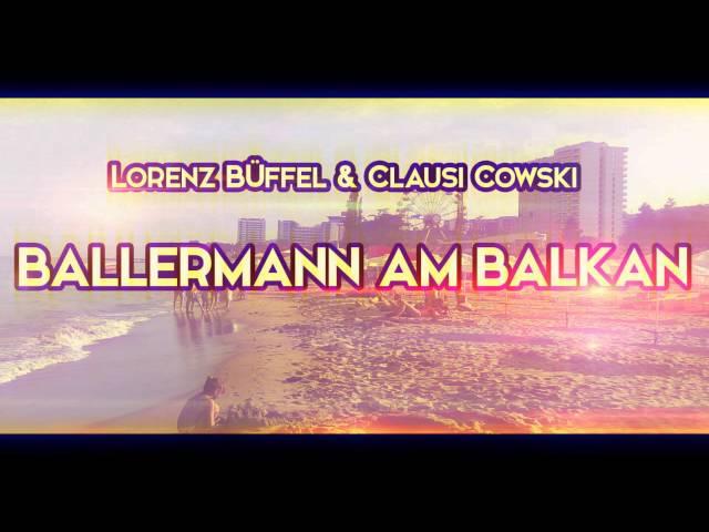 Lorenz Büffel & Clausi Cowski - Ballermann am Balkan