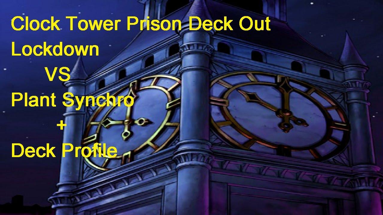 Yugioh Devpro Clock Tower Prison Deck Out Lockdown Vs Plant Synchro Deck Profile Youtube