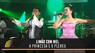 A Princesa e o Plebeu - Limão com Mel - Show o Espetáculo