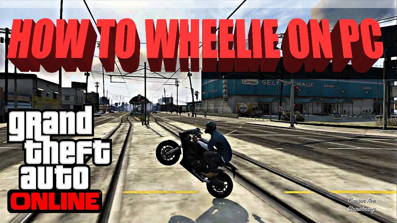 Gta V How To Wheelie On Pc Youtube