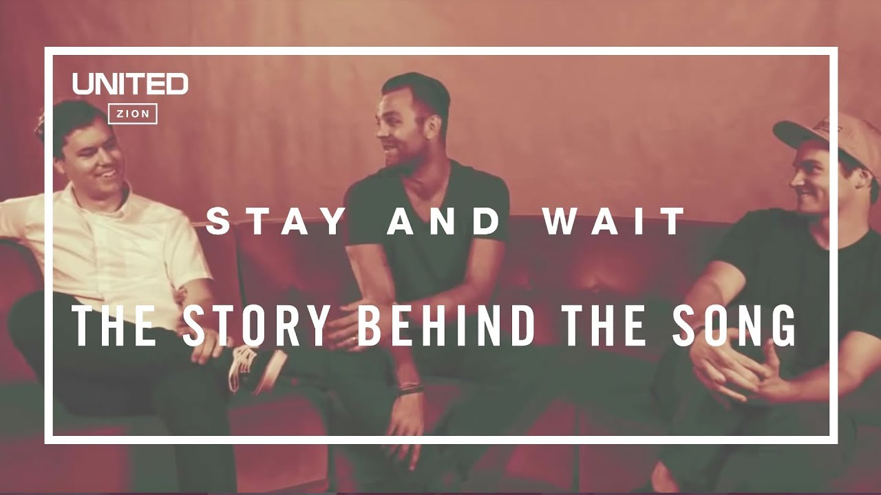 Download Stay and Wait Song Story - Hillsong UNITED